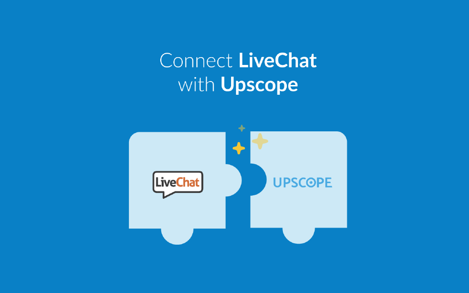 LiveChat with Upscope